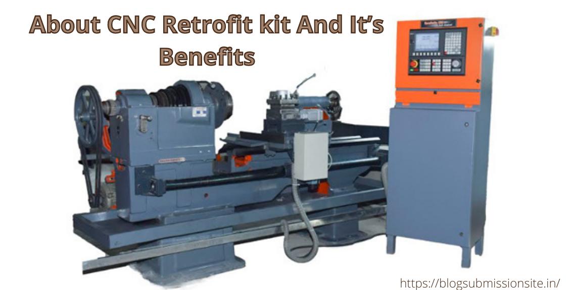 CNC Retrofit kit And It's Benefits