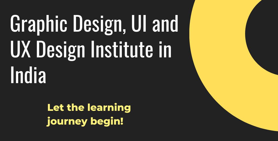Graphic Design, UI and UX Design Institute