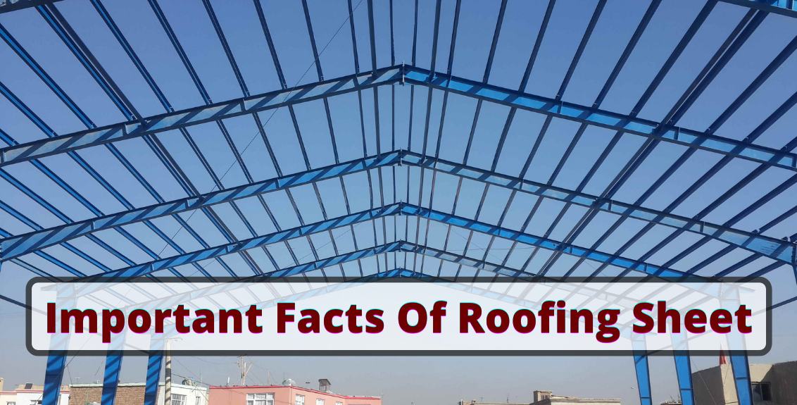 Important Facts Of Roofing Sheet
