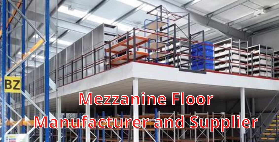 Mezzanine Floor Manufacturer and Supplier